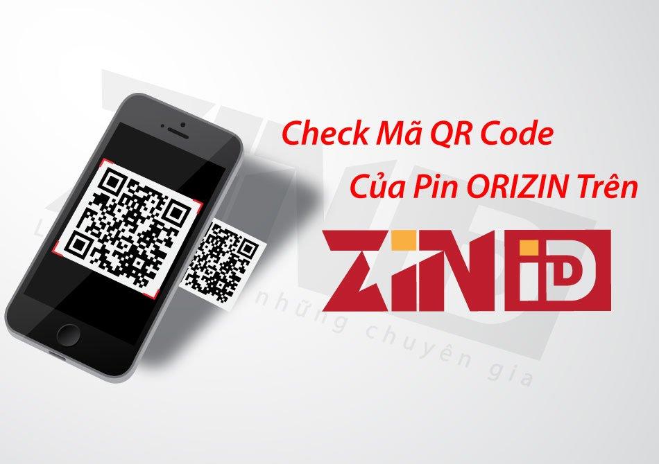Cách Check Mã QR Code Của Pin Orizin Trên ZinID 4